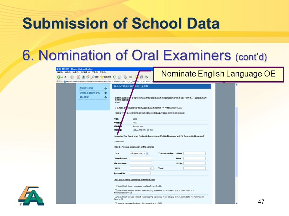 47 Submission of School Data 6. Nomination of Oral Examiners (contd) 6.