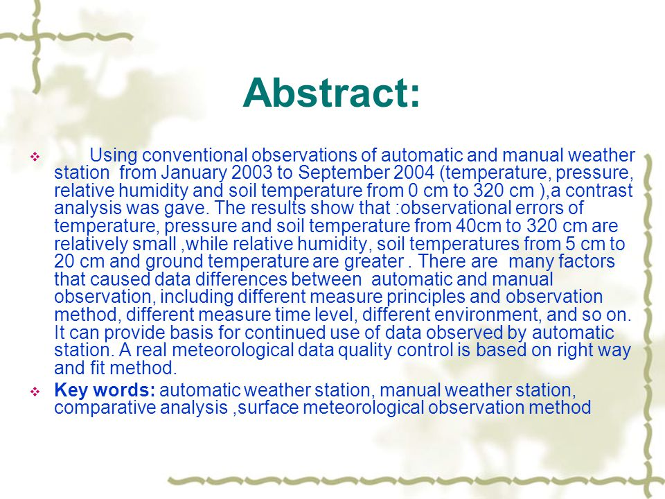 Abstract:  Using conventional observations of automatic and manual weather station from January 2003 to September 2004 (temperature, pressure, relative humidity and soil temperature from 0 cm to 320 cm ),a contrast analysis was gave.