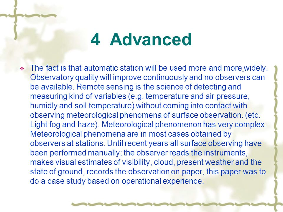 4 Advanced  The fact is that automatic station will be used more and more widely.