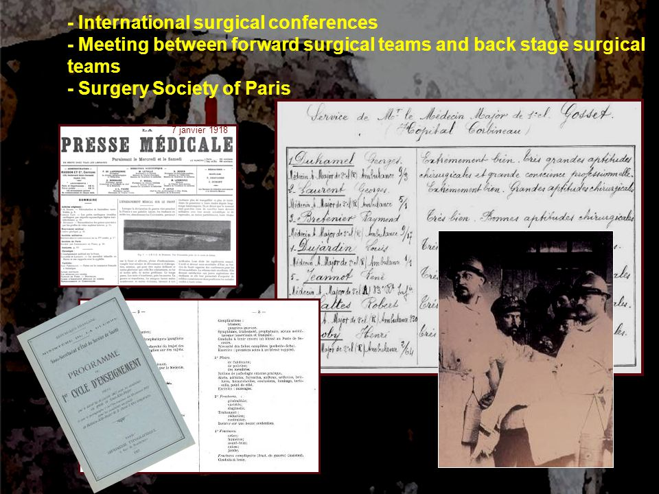 - International surgical conferences - Meeting between forward surgical teams and back stage surgical teams - Surgery Society of Paris 7 janvier 1918