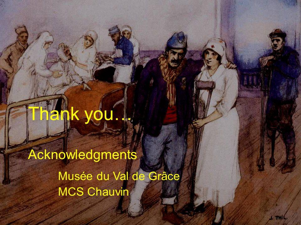 Sauver et soigner à VERDUN 4-5 novembre 2006 Thank you… Acknowledgments Musée du Val de Grâce MCS Chauvin