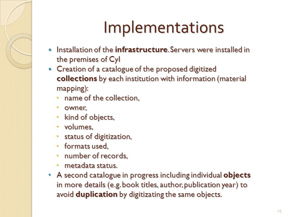 Implementations Installation of the infrastructure.