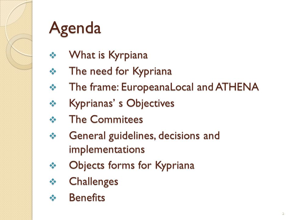 What is Kypriana Two dimensions of Kypriana  Kypriana is a collaborative effort of Cyrpiot institutions to contribute in a coordinated way to the development of the EUROPEANA.