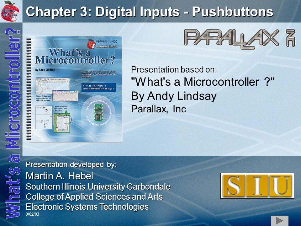 1 Chapter 3: Digital Inputs - Pushbuttons Presentation based on: