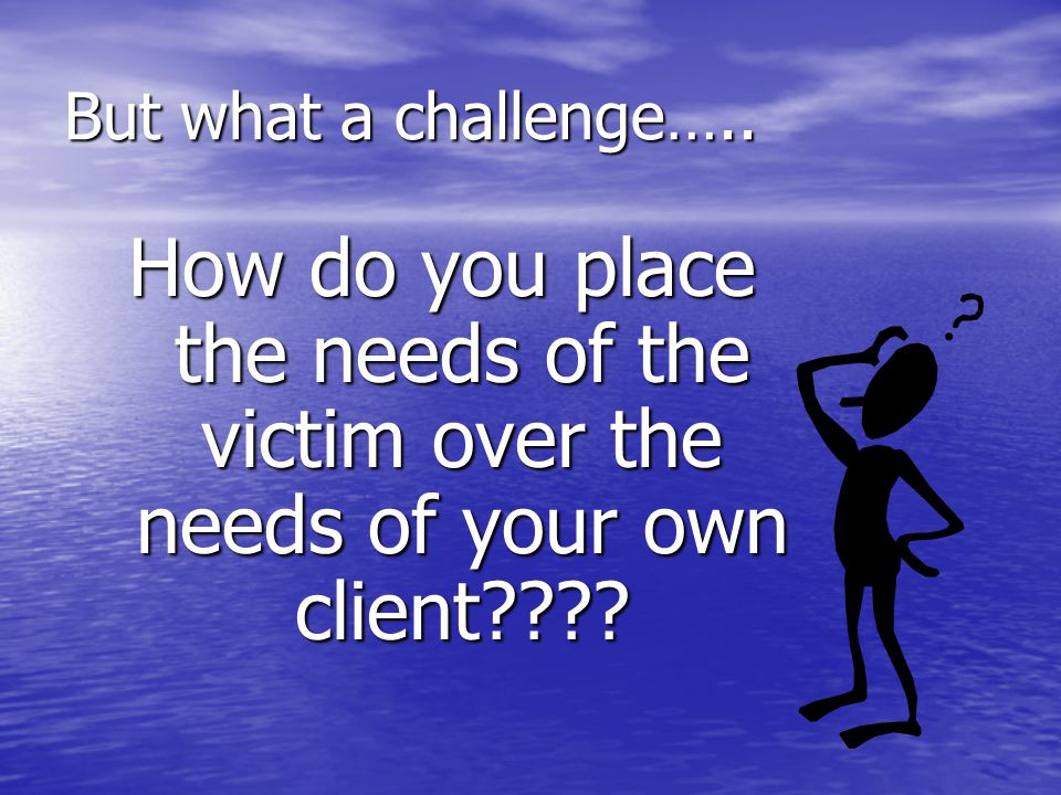 But what a challenge…..