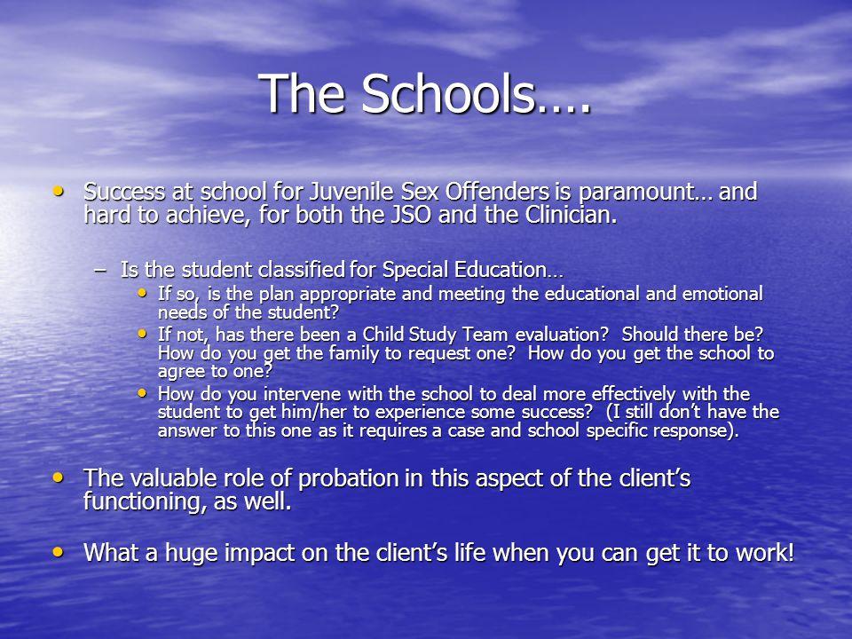 The Schools….