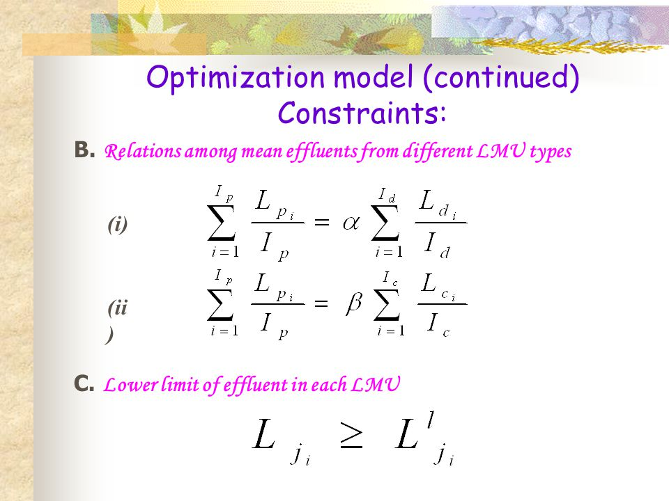 Optimization model (continued) Constraints: (i) (ii ) B.