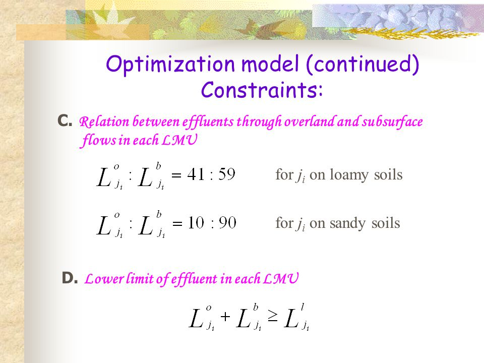 Optimization model (continued) Constraints: D. Lower limit of effluent in each LMU C.