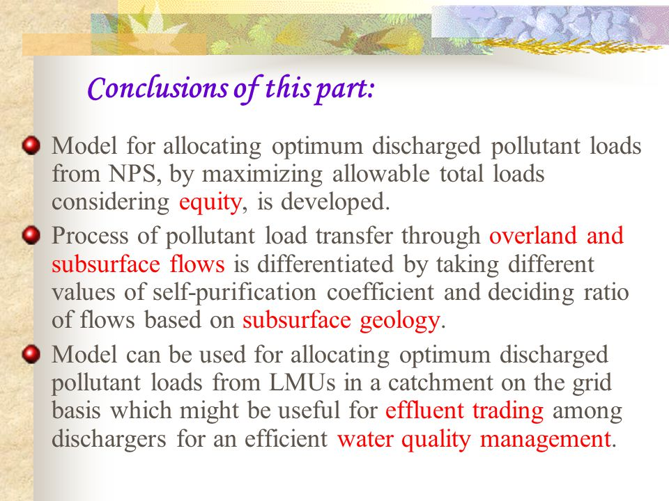 Conclusions of this part: Model for allocating optimum discharged pollutant loads from NPS, by maximizing allowable total loads considering equity, is developed.