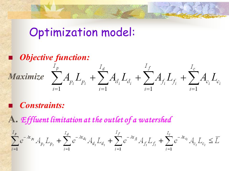 Optimization model: Objective function: Maximize Constraints: A.