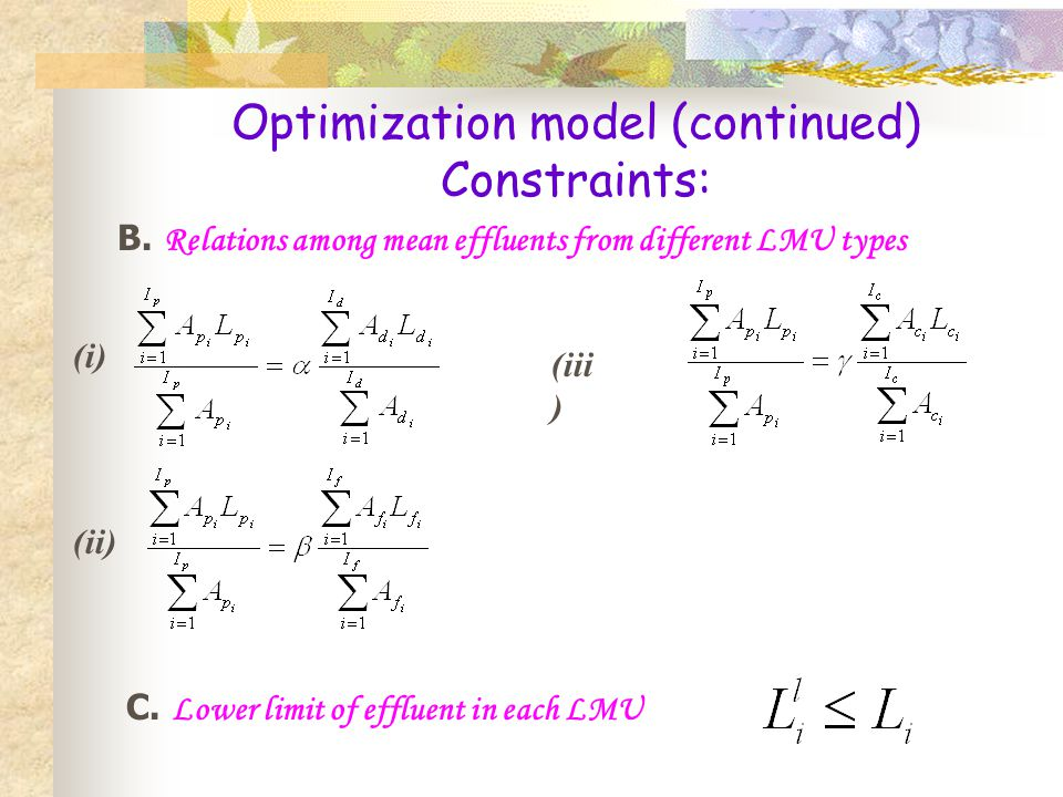 Optimization model (continued) Constraints: D.Lower limit of effluent in each LMU C.