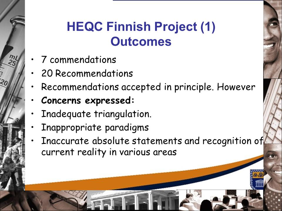 HEQC Finnish Project Outcomes Recommendations for consideration Need Strategies to: Link mission to quality.