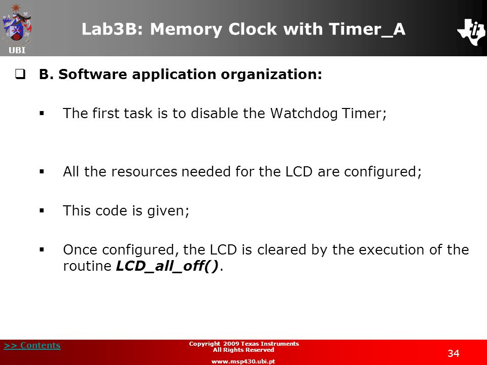 UBI >> Contents 34 Copyright 2009 Texas Instruments All Rights Reserved www.msp430.ubi.pt Lab3B: Memory Clock with Timer_A  B.