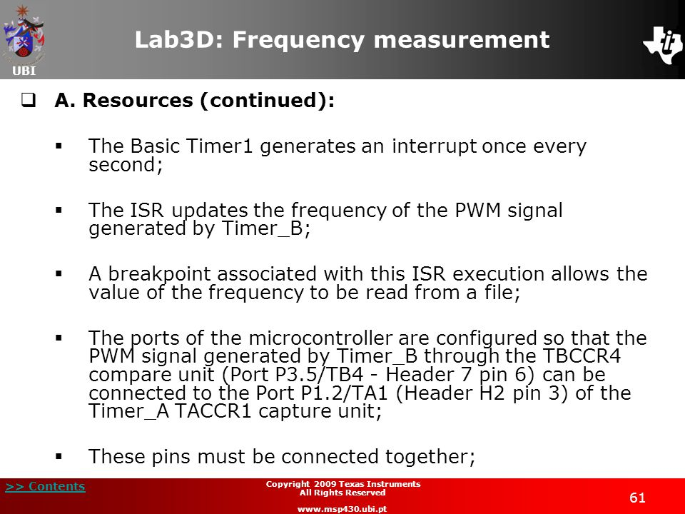 UBI >> Contents 61 Copyright 2009 Texas Instruments All Rights Reserved www.msp430.ubi.pt Lab3D: Frequency measurement  A.