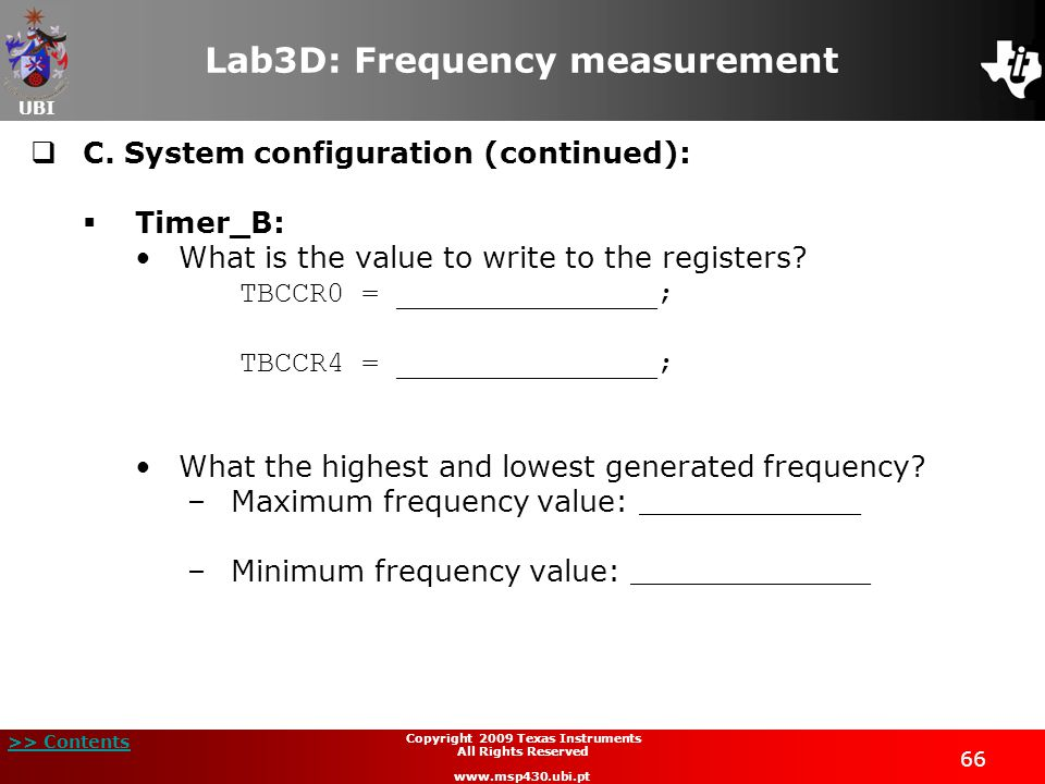 UBI >> Contents 66 Copyright 2009 Texas Instruments All Rights Reserved www.msp430.ubi.pt Lab3D: Frequency measurement  C.