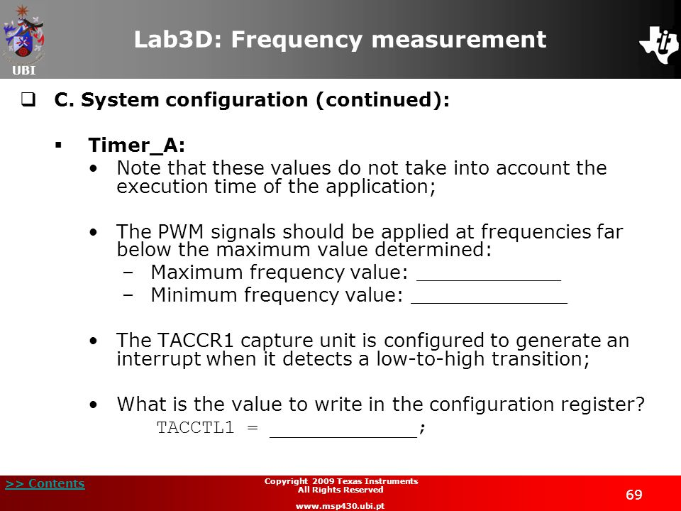 UBI >> Contents 69 Copyright 2009 Texas Instruments All Rights Reserved www.msp430.ubi.pt Lab3D: Frequency measurement  C.