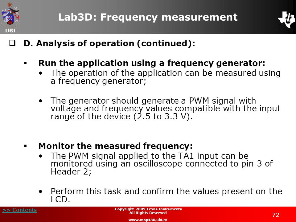 UBI >> Contents 72 Copyright 2009 Texas Instruments All Rights Reserved www.msp430.ubi.pt Lab3D: Frequency measurement  D.
