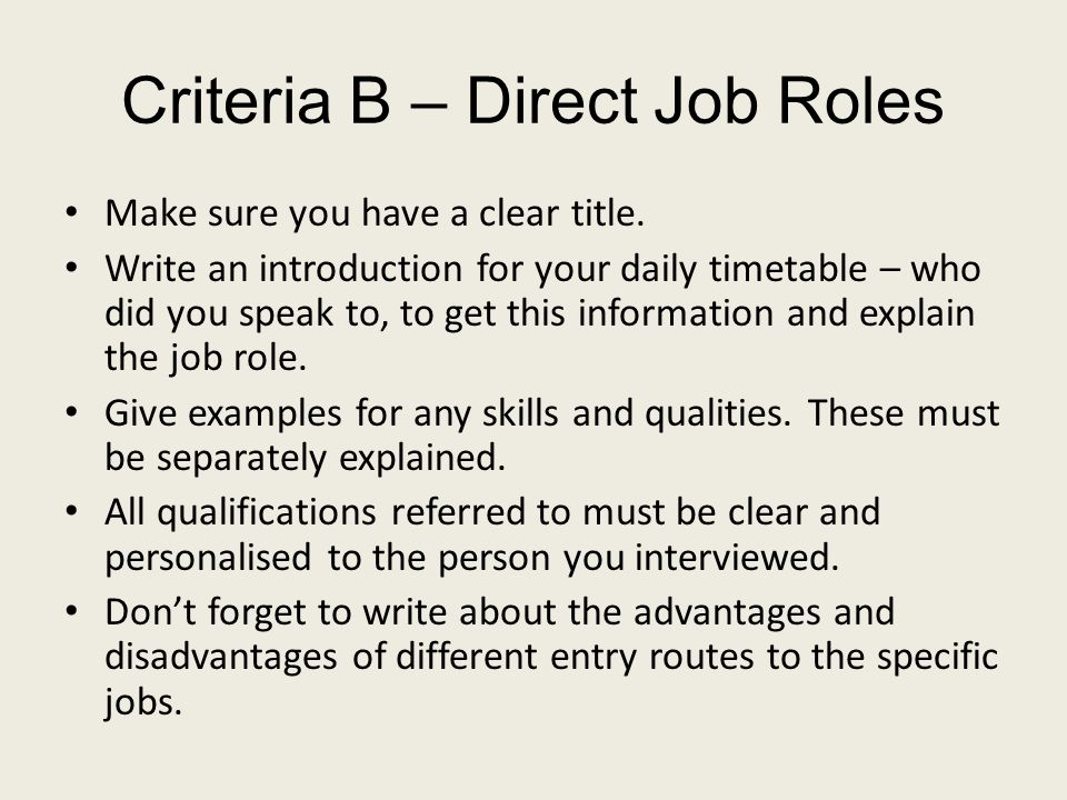 Criteria B – Direct Job Roles Make sure you have a clear title.