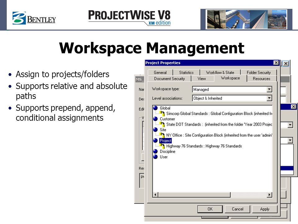 Workspace Management Assign to projects/folders Supports relative and absolute paths Supports prepend, append, conditional assignments