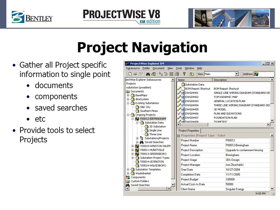 Project Navigation Gather all Project specific information to single point documents components saved searches etc Provide tools to select Projects
