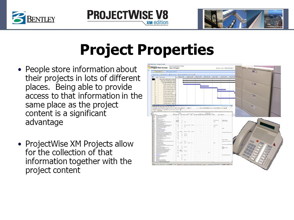 Project Properties People store information about their projects in lots of different places.