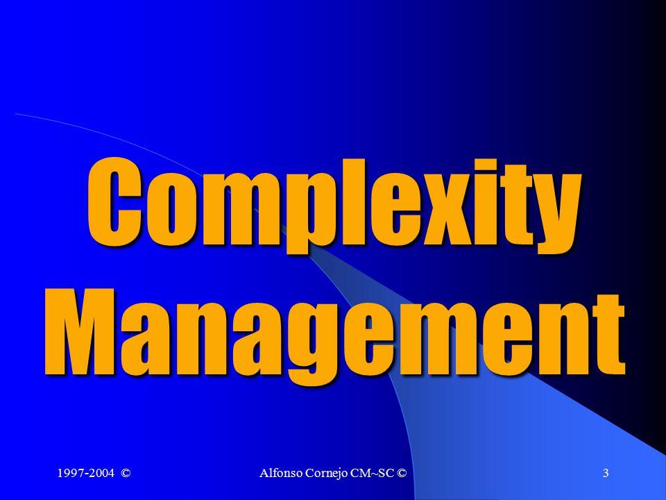 1997-2004 ©Alfonso Cornejo CM~SC ©3 Complexity Management