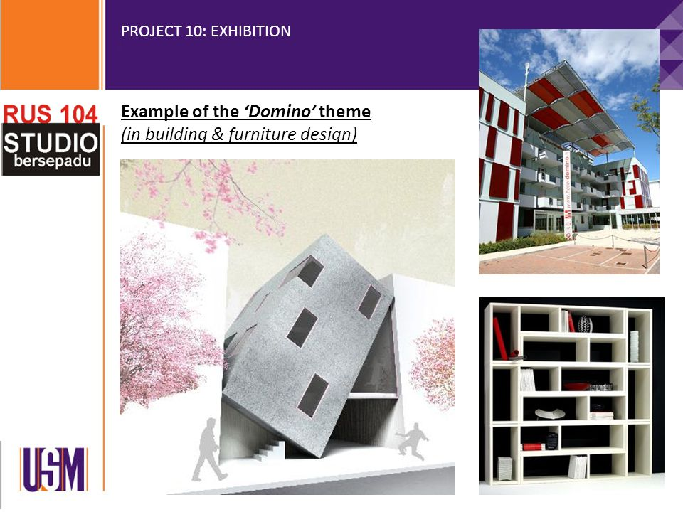 PROJECT 10: EXHIBITION Example of the 'Domino' theme (in building & furniture design)