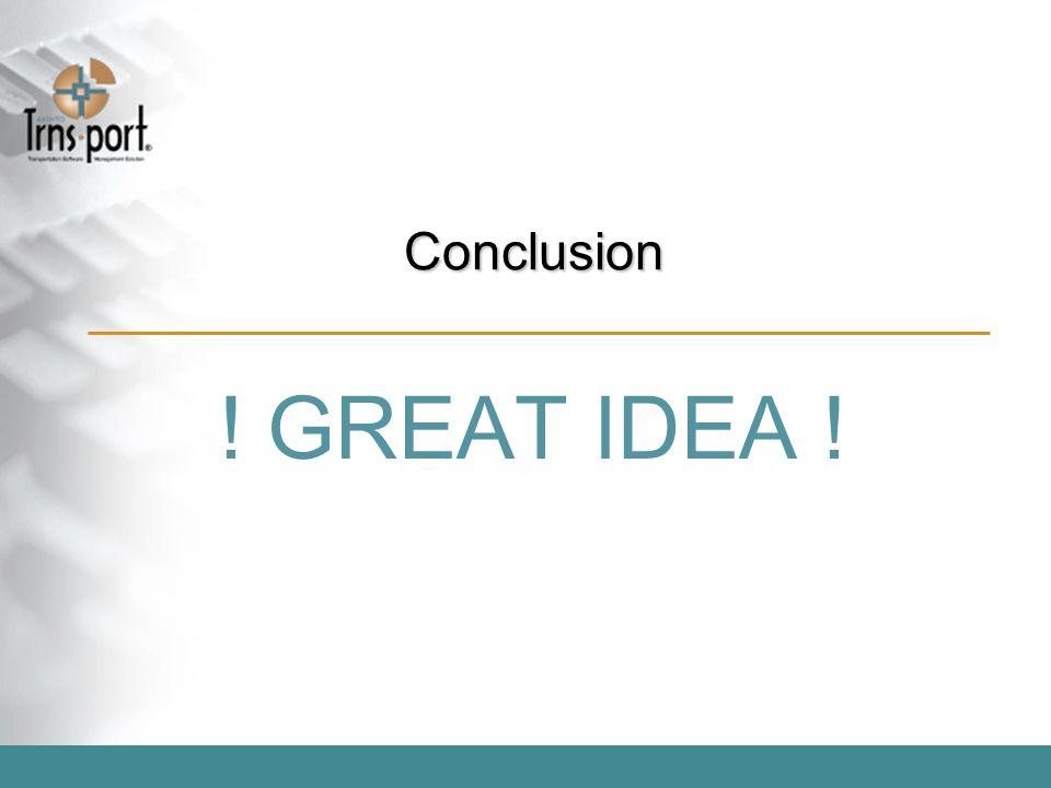 Conclusion ! GREAT IDEA !