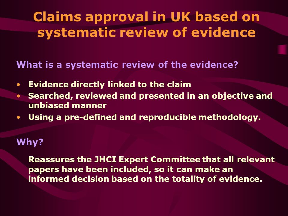Claims approval in UK based on systematic review of evidence What is a systematic review of the evidence.