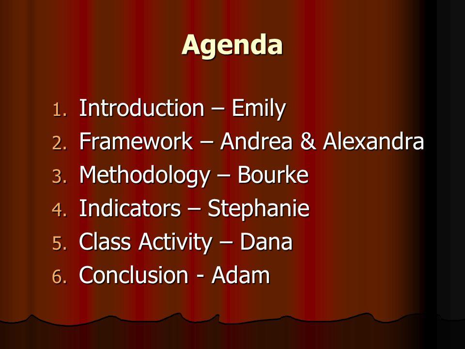 Agenda 1. Introduction – Emily 2. Framework – Andrea & Alexandra 3.