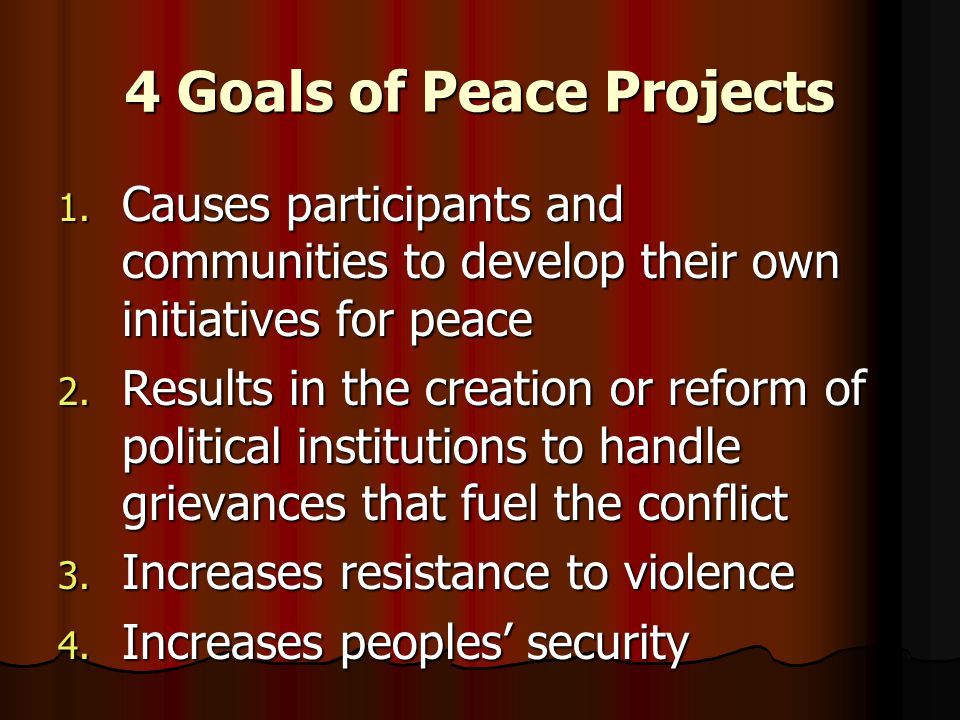 4 Goals of Peace Projects 1.