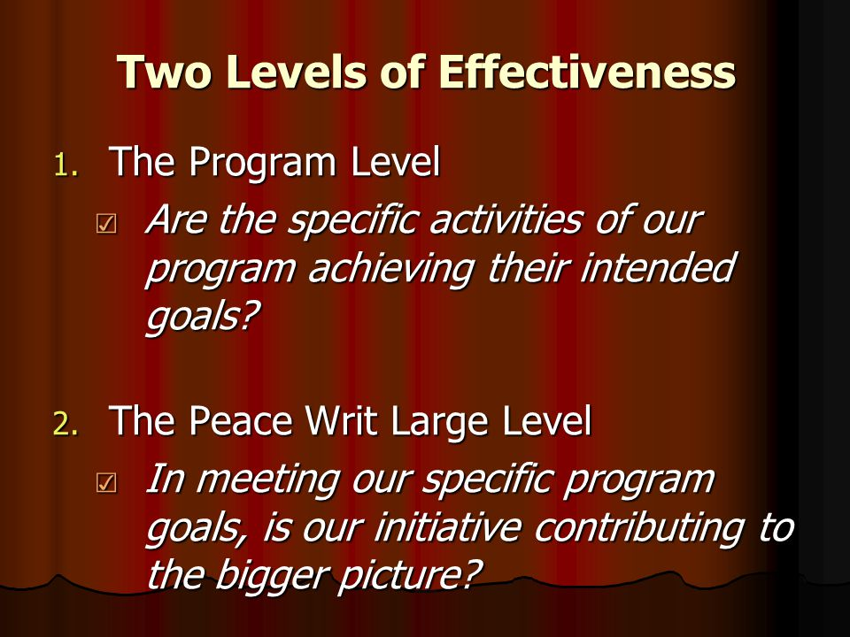 Challenges in Peace Evaluation ☑ Self-evaluation: often the same as peace evaluations often the same as peace evaluations ☑ Contrasting outcomes: Ending overt violence VS.