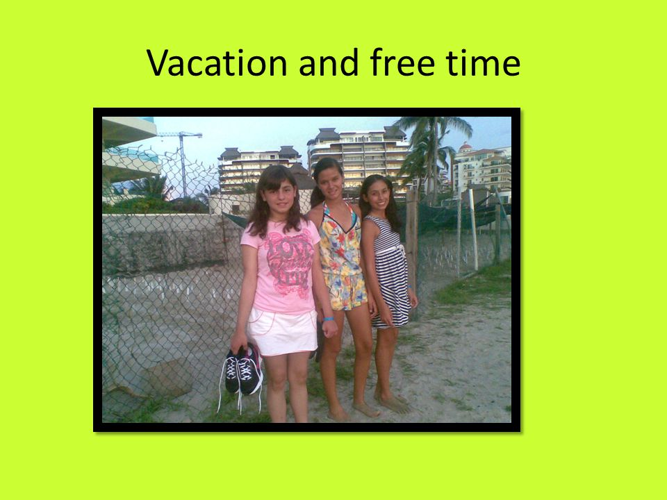 Vacation and free time
