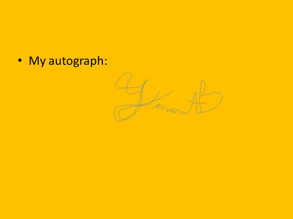 My autograph: