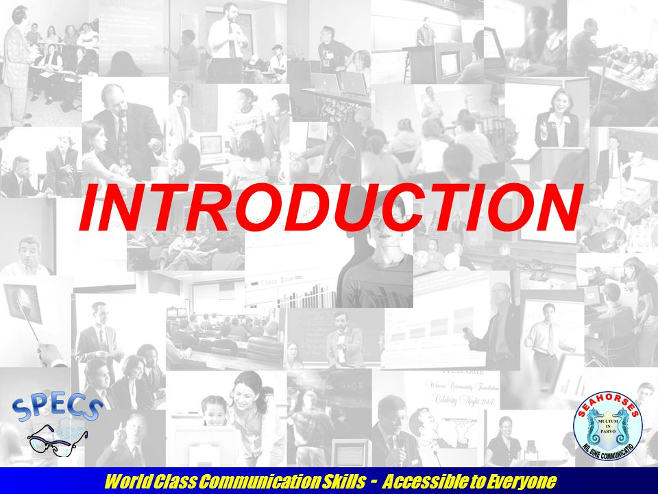 World Class Communication Skills - Accessible to Everyone INTRODUCTION