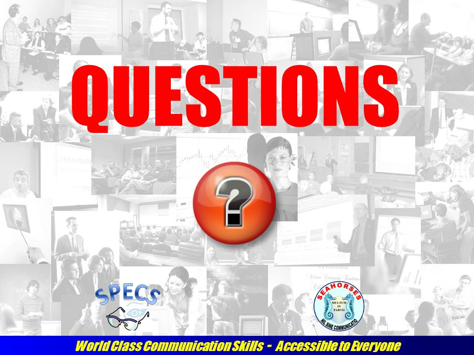 World Class Communication Skills - Accessible to Everyone QUESTIONS