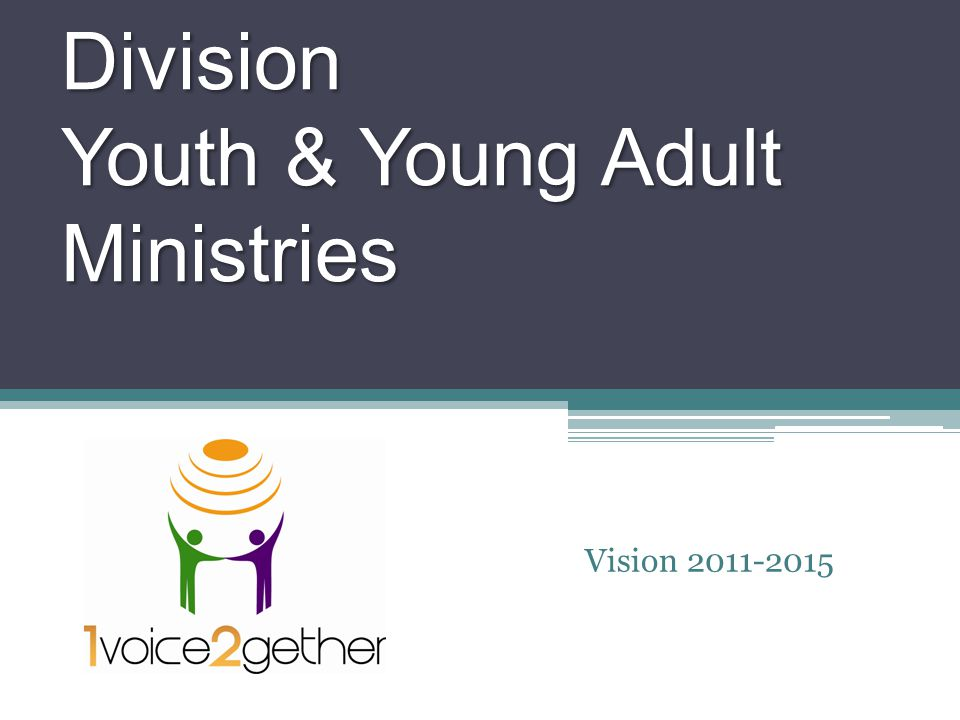 North American Division Youth & Young Adult Ministries Vision 2011-2015