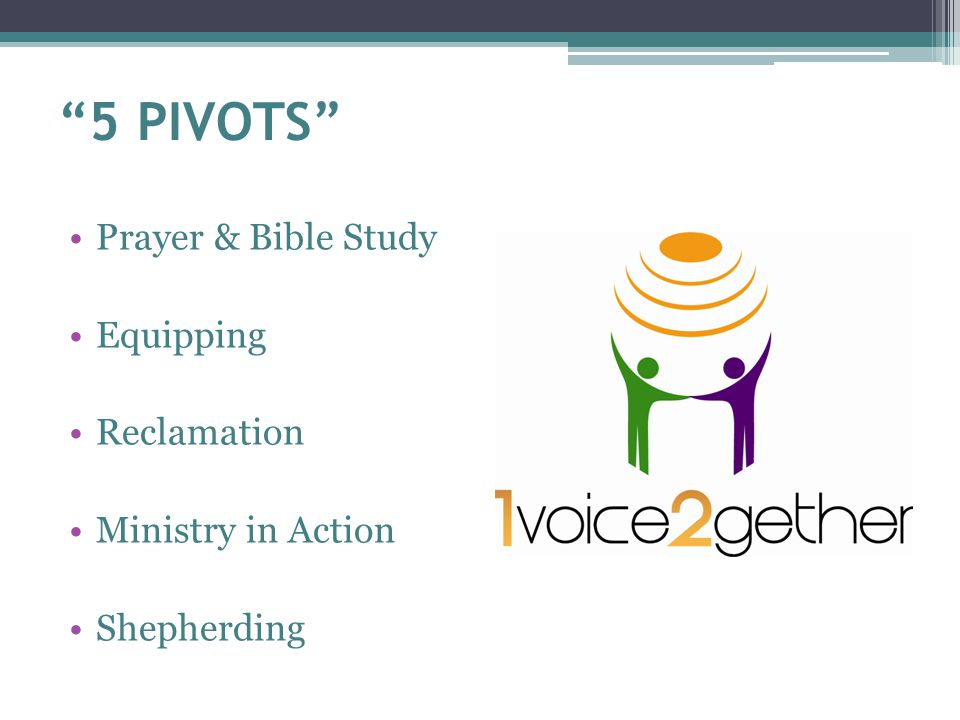 5 PIVOTS Prayer & Bible Study Equipping Reclamation Ministry in Action Shepherding