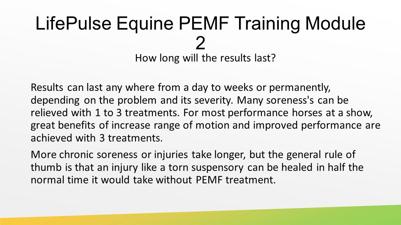 LifePulse Equine PEMF Training Module 2 How long will the results last.