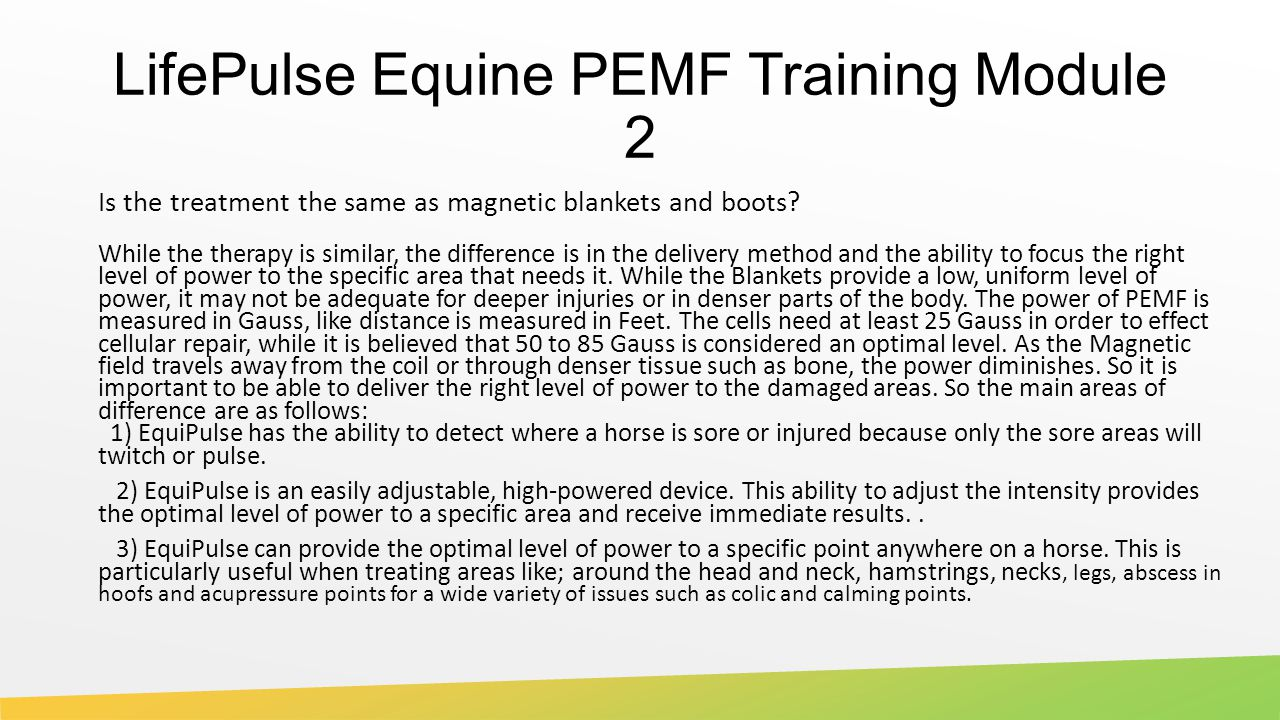 LifePulse Equine PEMF Training Module 2 Is the treatment the same as magnetic blankets and boots.