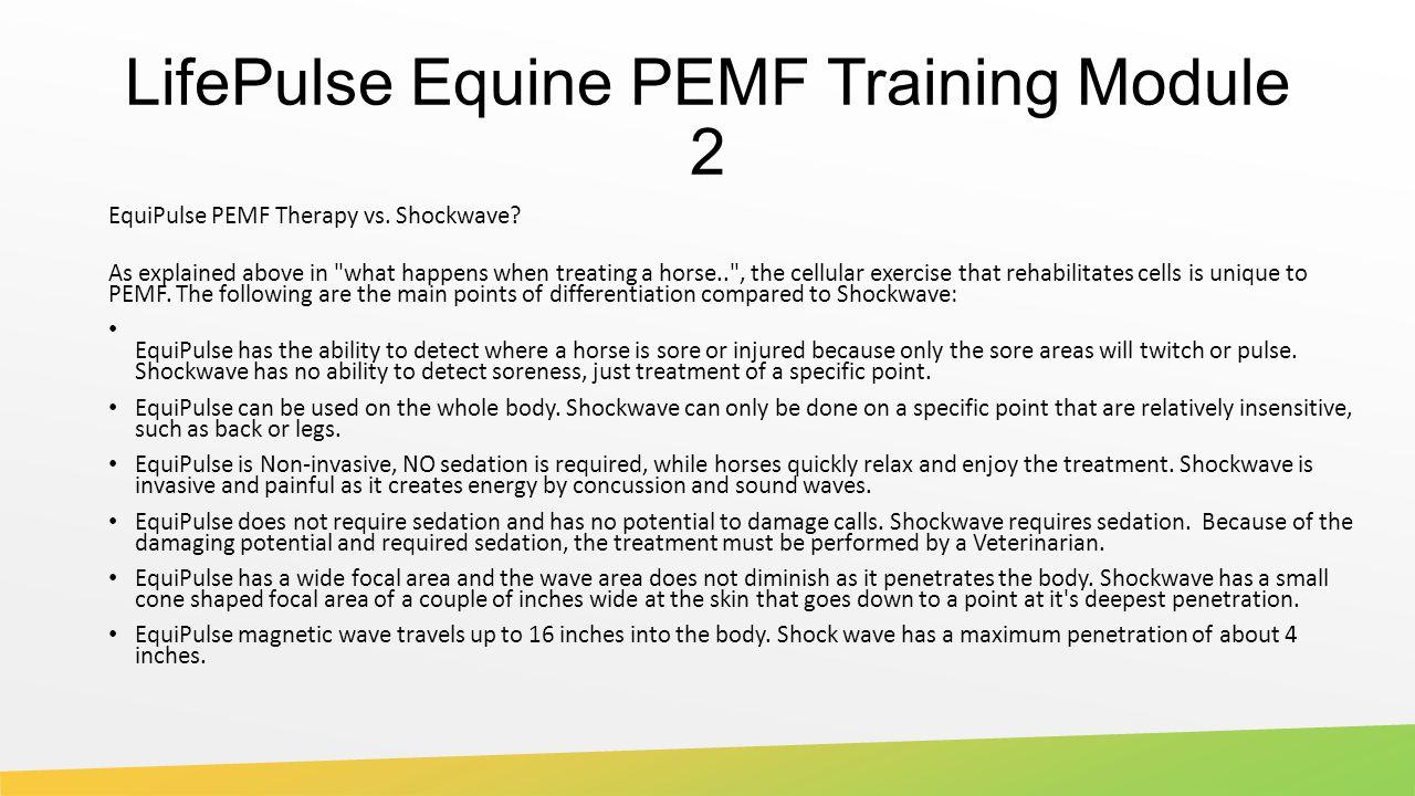 LifePulse Equine PEMF Training Module 2 EquiPulse PEMF Therapy vs.