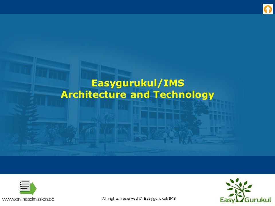 Easygurukul/IMS Architecture and Technology All rights reserved © Easygurukul/IMS