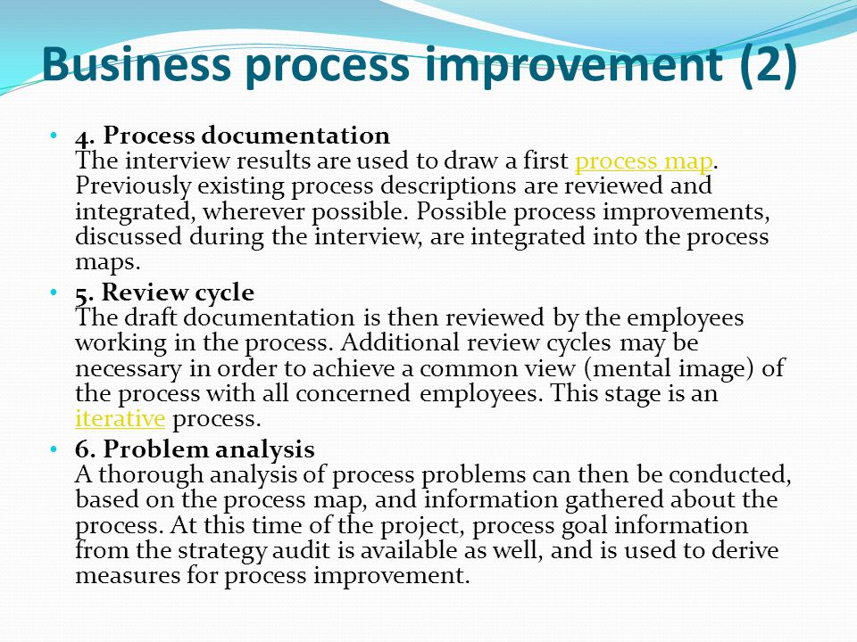 Business process improvement (2) 4. Process documentation The interview results are used to draw a first process map. Previously existing process desc