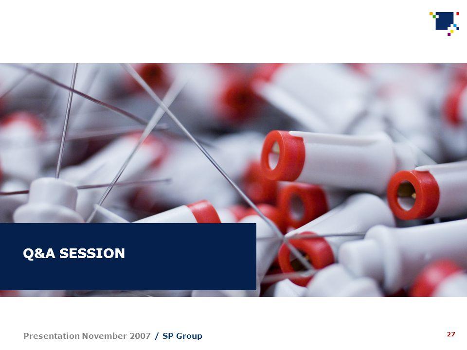 27 Presentation November 2007 / SP Group Q&A SESSION