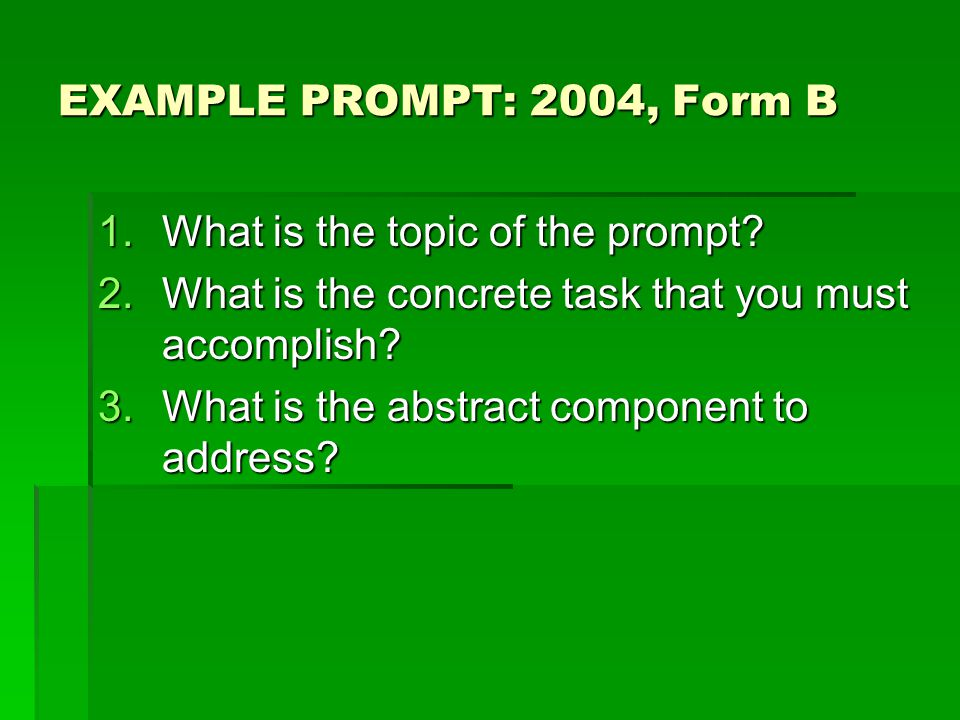 EXAMPLE PROMPT: 2004, Form B 1.What is the topic of the prompt.