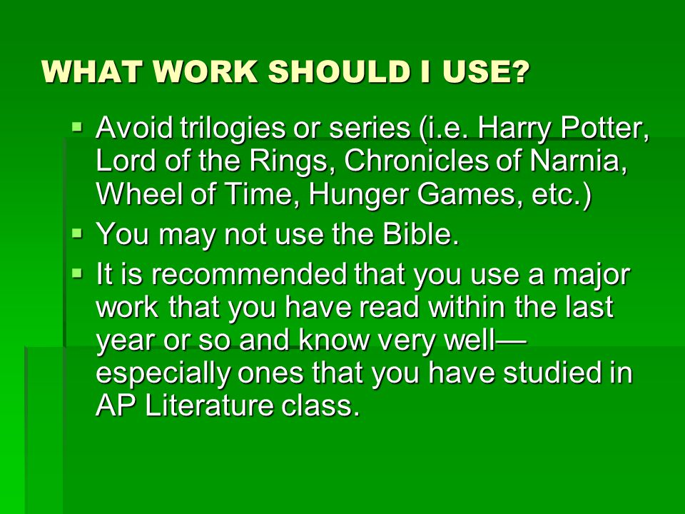 WHAT WORK SHOULD I USE.  Avoid trilogies or series (i.e.