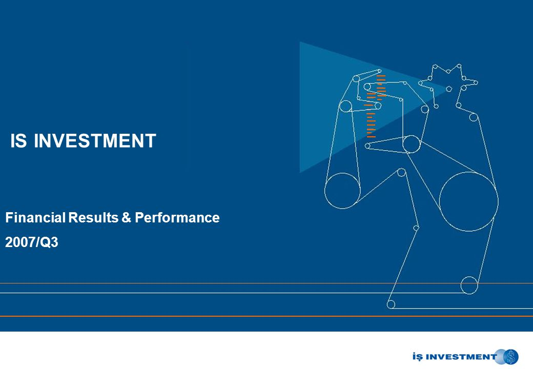 IS INVESTMENT Financial Results & Performance 2007/Q3