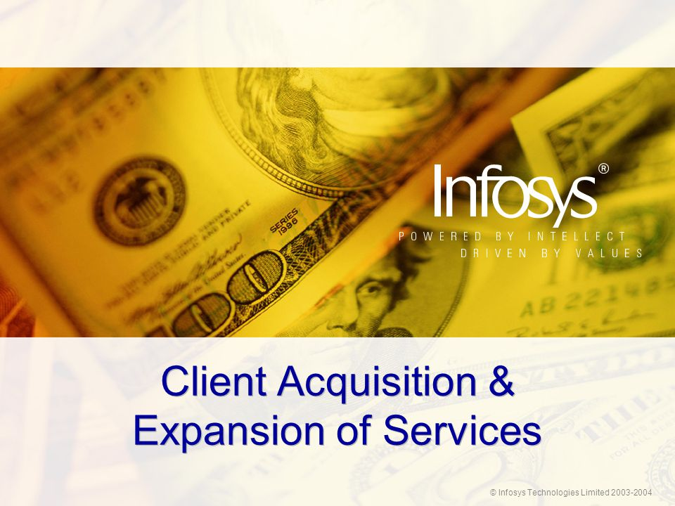 © Infosys Technologies Limited 2003-2004 Client Acquisition & Expansion of Services