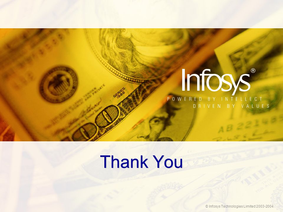 © Infosys Technologies Limited 2003-2004 Thank You