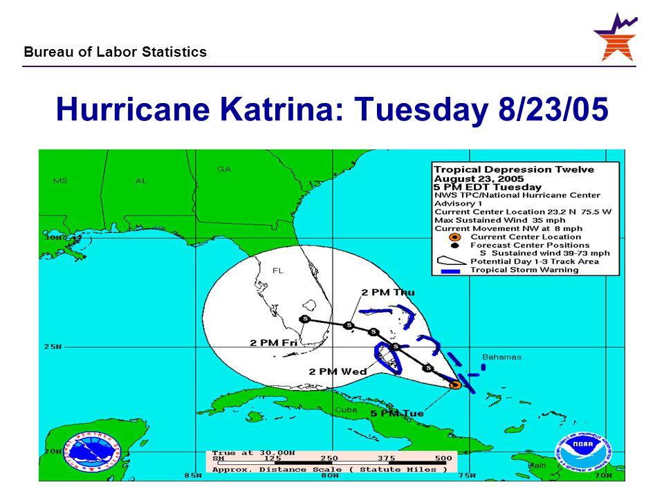 Bureau of Labor Statistics 3 Hurricane Katrina: Tuesday 8/23/05